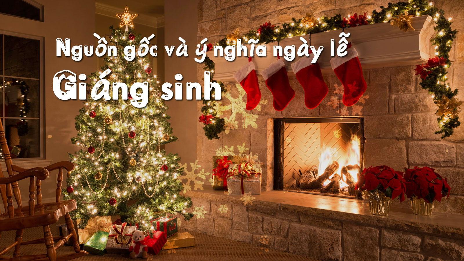 Nguồn gốc ý nghĩa ngày lễ Noel